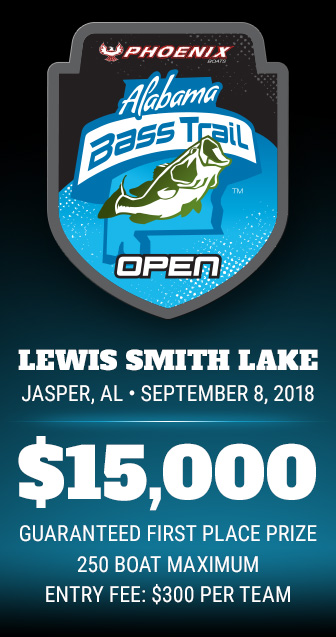 Alabama Bass Trail Open, Lewis Smith Lake, Jasper, AL, September 8, 2018, $15,000 Guaranteed First Place Prize, 250 Boat Maximum, Entry Fee $300 per team